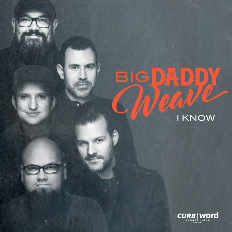 Big Daddy Weave I Know Daily Play Mpe Daily Play Mpe