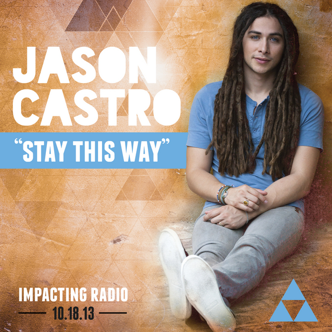 """New Release from Jason Castro """"Stay This Way"""""""