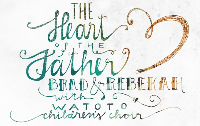 """""""The Heart of the Father"""" - Brad and Rebekah - New Single"""